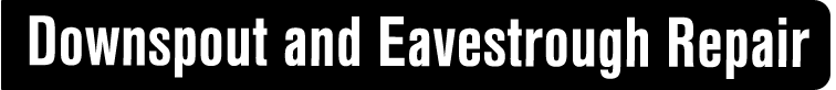 downspot-eavestrough-repair